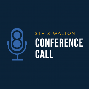 podcast 8th and Walton conference call